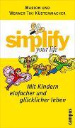 Cover-Bild zu Küstenmacher, Marion: Simplify your life - Mit Kindern einfacher und glücklicher leben