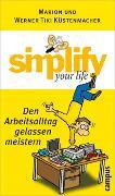 Cover-Bild zu Küstenmacher, Marion: Simplify your life - Den Arbeitsalltag gelassen meistern