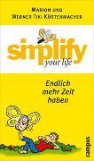 Cover-Bild zu Küstenmacher, Werner Tiki: Simplify your life - Endlich mehr Zeit haben
