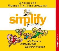 Cover-Bild zu Küstenmacher, Werner Tiki: simplify your life - Mit Kindern einfacher und glücklicher leben (Audio Download)
