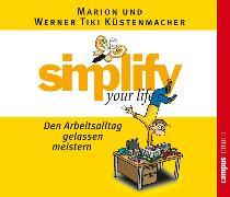 Cover-Bild zu Küstenmacher, Werner Tiki: simplify your life - Den Arbeitsalltag gelassen meistern (Audio Download)
