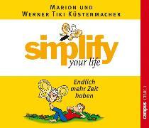 Cover-Bild zu Küstenmacher, Werner Tiki: simplify your life - Endlich mehr Zeit haben (Audio Download)