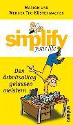 Cover-Bild zu Küstenmacher, Werner Tiki: simplify your life - Den Arbeitsalltag gelassen meistern (eBook)