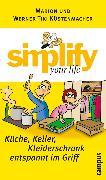 Cover-Bild zu Küstenmacher, Werner Tiki: simplify your life - Küche, Keller, Kleiderschrank entspannt im Griff (eBook)
