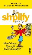 Cover-Bild zu Küstenmacher, Marion: simplify your life - Überlebenstipps für Technik-Muffel (eBook)