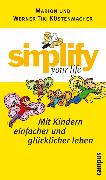Cover-Bild zu Küstenmacher, Marion: simplify your life - Mit Kindern einfacher und glücklicher leben (eBook)