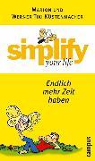 Cover-Bild zu Küstenmacher, Marion: simplify your life - Endlich mehr Zeit haben (eBook)