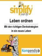 Cover-Bild zu Küstenmacher, Werner und Marion: simplify your life - einfacher und glücklicher leben (eBook)