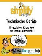 Cover-Bild zu Küstenmacher, Werner und Marion: simplify your life - Technische Geräte (eBook)
