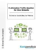 Cover-Bild zu Küstenmacher, Werner und Marion: 9 ultimative Traffic-Quellen für Ihre Website (eBook)