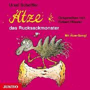 Cover-Bild zu Scheffler, Ursel: Ätze, das Rucksackmonster (Audio Download)