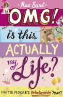 Cover-Bild zu Earl, Rae: OMG! is This Actually My Life? Hattie Moore's Unbelievable Year!