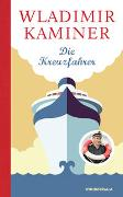 Cover-Bild zu Kaminer, Wladimir: Die Kreuzfahrer