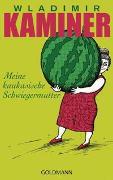 Cover-Bild zu Kaminer, Wladimir: Meine kaukasische Schwiegermutter