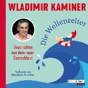 Cover-Bild zu Kaminer, Wladimir: Die Wellenreiter (Audio Download)