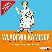 Cover-Bild zu Kaminer, Wladimir: 7 Geschichten aus Salve Papa! (Audio Download)