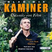 Cover-Bild zu Kaminer, Wladimir: Diesseits von Eden - Neues aus dem Garten (Audio Download)