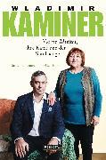 Cover-Bild zu Kaminer, Wladimir: Meine Mutter, ihre Katze und der Staubsauger (eBook)
