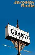 Cover-Bild zu Rudis, Jaroslav: Grand Hotel (eBook)