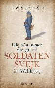 Cover-Bild zu Hasek, Jaroslav: Die Abenteuer des guten Soldaten Svejk im Weltkrieg (eBook)