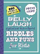 Cover-Bild zu Belly Laugh Hysterical Schoolyard Riddles and Puns for Kids (eBook)