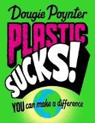 Cover-Bild zu Plastic Sucks! You Can Make A Difference (eBook)