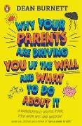 Cover-Bild zu Why Your Parents Are Driving You Up the Wall and What To Do About It (eBook)