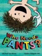 Cover-Bild zu Black, Michael Ian: Who Needs Pants?