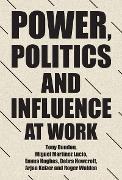 Cover-Bild zu Dundon, Tony: Power, politics and influence at work (eBook)