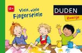Cover-Bild zu Bußhoff, Katharina (Illustr.): Duden Zwerge: Viele, viele Fingerspiele