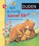 Cover-Bild zu Häfner, Carla: Duden 18+: Bist du kitzlig, kleiner Bär? Eine Mitmachgeschichte