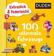 Cover-Bild zu Blanck, Iris (Illustr.): Duden 18+: Extradick & federleicht: 100 allererste Fahrzeuge