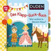 Cover-Bild zu Weber, Susanne: Duden 12+: Das Klapp-Guck-Buch: Wer wohnt in diesem Haus?
