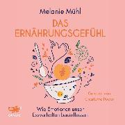 Cover-Bild zu Das Ernährungsgefühl (Audio Download) von Mühl, Melanie