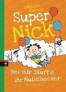 Cover-Bild zu Peirce, Lincoln: Super Nick - Bei mir läuft's, ihr Nullchecker!