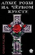 Cover-Bild zu Scarlet roses on a black cross (eBook)