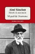 Cover-Bild zu De Unamuno, Miguel: Abel Sánchez: Historia de Una Pasión