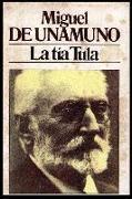 Cover-Bild zu De Unamuno, Miguel: Miguel de Unamuno - La Tía Tula