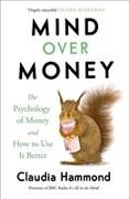 Cover-Bild zu Hammond, Claudia: Mind Over Money