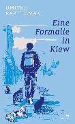 Cover-Bild zu Kapitelman, Dmitrij: Eine Formalie in Kiew