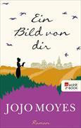 Cover-Bild zu Moyes, Jojo: Ein Bild von dir (eBook)