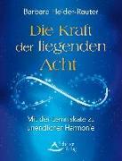 Cover-Bild zu Heider-Rauter, Barbara: Die Kraft der liegenden Acht