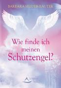 Cover-Bild zu Heider-Rauter, Barbara: Wie finde ich meinen Schutzengel? (eBook)