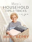 Cover-Bild zu Berry, Mary: Mary's Household Tips and Tricks (eBook)