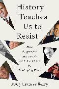 Cover-Bild zu Berry, Mary Frances: History Teaches Us to Resist (eBook)