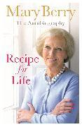 Cover-Bild zu Berry, Mary: Recipe for Life (eBook)