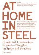 Cover-Bild zu ZHAW Institut Konstruktives Entwerfen (Hrsg.): At Home in Steel