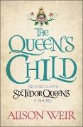 Cover-Bild zu Weir, Alison: Queen's Child (eBook)