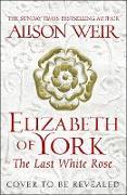 Cover-Bild zu Weir, Alison: Elizabeth of York, the Last White Rose (eBook)