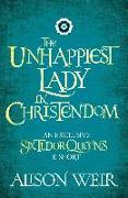 Cover-Bild zu Weir, Alison: Unhappiest Lady in Christendom (eBook)